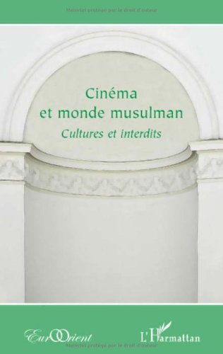 Cinéma et monde musulman : Cultures et interdits