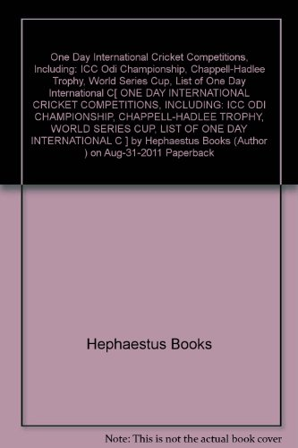 One Day International Cricket Competitions, Including: ICC Odi Championship, Chappell-Hadlee Trophy, World Series Cup, List of One Day International C[ ONE DAY INTERNATIONAL CRICKET COMPETITIONS, INCLUDING: ICC ODI CHAMPIONSHIP, CHAPPELL-HADLEE TROPHY, WORLD SERIES CUP, LIST OF ONE DAY INTERNATIONAL C ] by Hephaestus Books (Author ) on Aug-31-2011 Paperback - World Series Championship Trophy