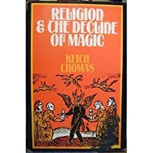 Religion and the Decline of Magic by Keith Thomas (1986-04-03)