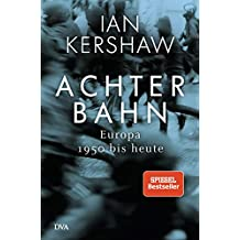 Achterbahn: Europa 1950 bis heute  - Vom Autor des Bestsellers Höllensturz