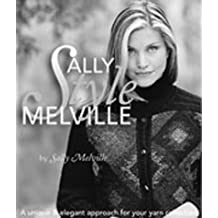 Sally Melville Styles: A Unique and Elegant Approach to Your Yarn Collection: Written by Sally Melville, 2000 Edition, Publisher: Taunton Press Inc [Hardcover]