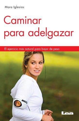 Caminar para adelgazar 2º ed por José Manuel Gidon