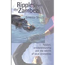 Ripples from the Zambezi: Passion, Entrepreneurship, and the Rebirth of Local Economies