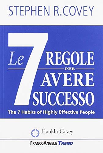 Le sette regole per avere successo di Stephen R. Covey