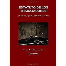 Estatuto de los Trabajadores: 4.ª edición (septiembre 2018). Colección Textos Básicos Jurídicos