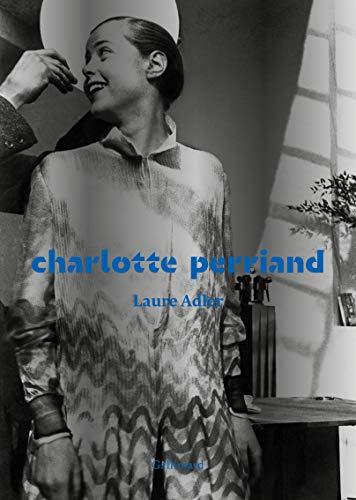 Charlotte Perriand par Laure Adler