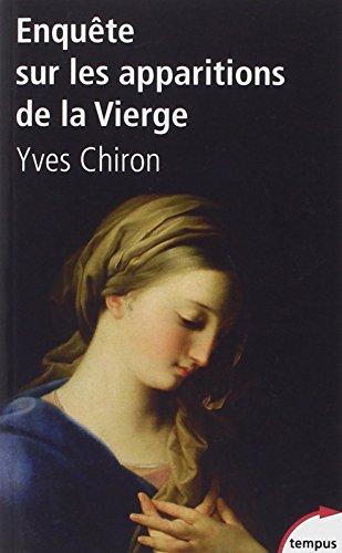 Enquête sur les apparitions de la Vierge par Yves Chiron