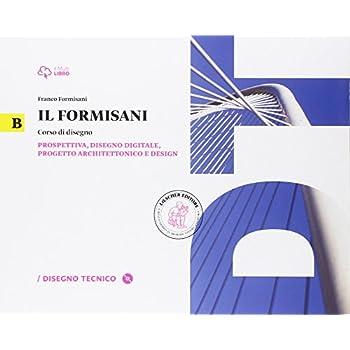 Il Formisani. Per Il Biennio Delle Scuole Superiori. Con E-Book. Con Espansione Online: 2