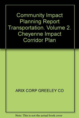 Community Impact Planning Report Transportation. Volume 2. Cheyenne Impact Corridor Plan