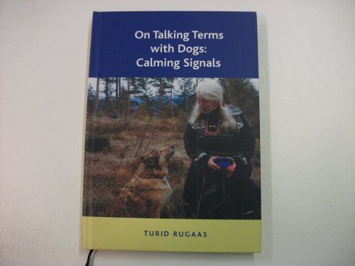 On Talking Terms with Dogs: Calming Signals by Turid Rugaas (2005-11-02)