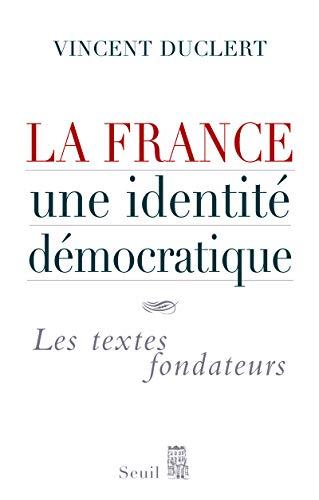 La France, une identité démocratique. Les textes fondateurs par Vincent Duclert