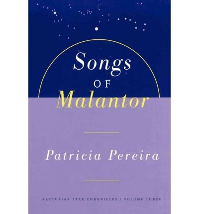 The Songs of Malantor: Intergalactic Seed Messages for the People of Planet Earth: A Manual to Aid in Understanding Matters Pertaining to Per (Arcturian Star Chronicles #3) Pereira, Patricia L ( Author ) Oct-01-1998 Paperback