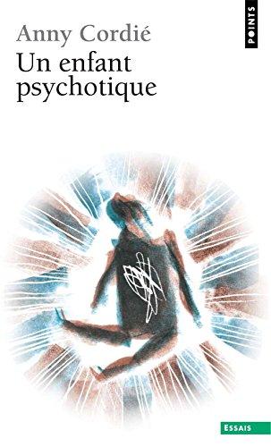 Un enfant psychotique