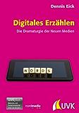 Digitales Erzählen: Die Dramaturgie der Neuen Medien (Praxis Film)