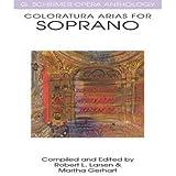 [(Coloratura Arias for Soprano )] [Author: Robert L Larsen] [Oct-2002]