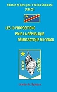 Les 10 propositions pour la République Démocratique du Congo par  Alliance de Base pour l'Action Commune (ABACO)