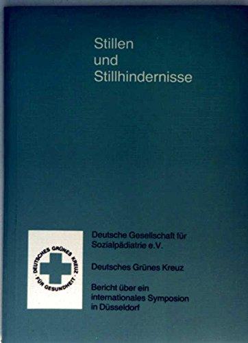 Stillen und Stillhindernisse : Bericht über ein internationales Symposion am 3. März 1979 in Düsseldorf.