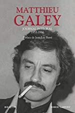Journal intégral de Matthieu GALEY