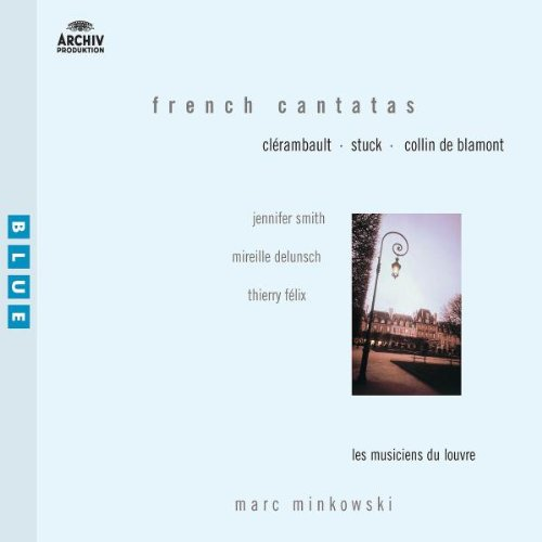 Clerambault / Stuck / De Blamont - Cantates Françaises
