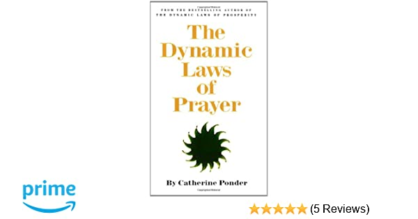 Dynamic laws of prayer pray and grow rich amazon catherine dynamic laws of prayer pray and grow rich amazon catherine ponder 9780875165837 books fandeluxe Choice Image