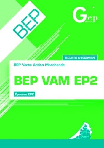 BEP VAM EP2 : Sujets d'examens-Pochette de l'élève