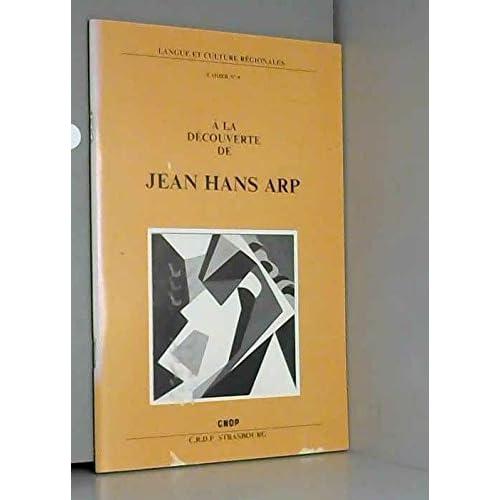 A la découverte de Jean Hans Arp