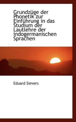 Grundzüge der Phonetik zur Einführung in das Studium der Lautlehre der indogermanischen Sprachen