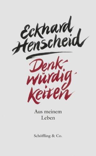 Denkwürdigkeiten: Aus meinem Leben (German Edition)