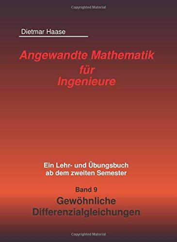 Angewandte Mathematik fuer Ingenieure: Band 9: Gewoehnliche Differenzialgleichungen
