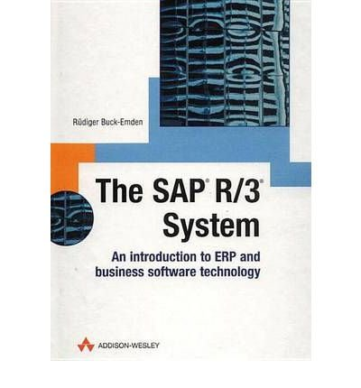 [(The SAP R/3 System: An Introduction to ERP and Business Software Technology)] [by: Rudiger Buck-Emden]