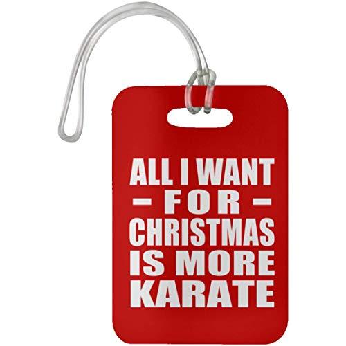 Designsify All I Want For Christmas Is More Karate - Luggage Tag Red Etiqueta para Equipaje, Maleta - Regalo para Cumpleaños, Aniversario, Día de Navidad o Día de Acción de Gracias