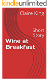 Wine at Breakfast: Short Story
