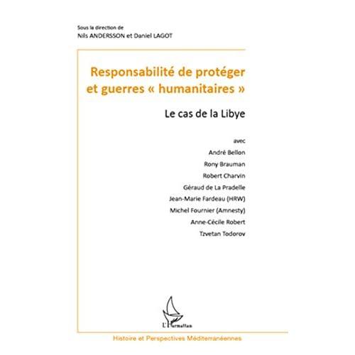 Responsabilité de protéger et guerres 'humanitaires': Le cas de la Libye (Histoire et perspectives méditerranéennes)