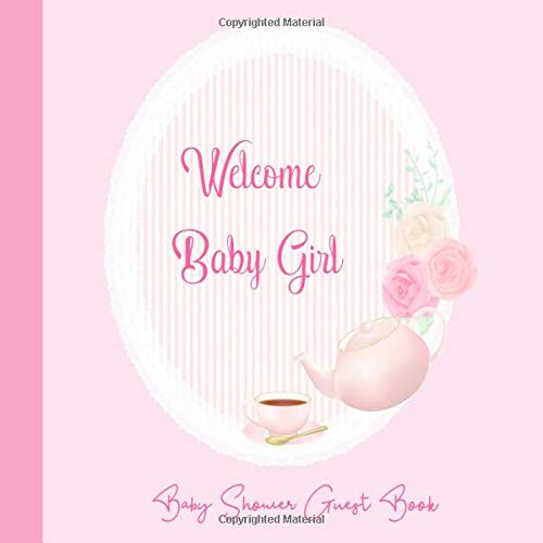 ok Welcome Baby: Afternoon Tea Party Pastel Girl Theme, Sign in Guestbook Memory Keepsake with predictions, advice for parents, wishes, gift log, address & photo (Pregnancy Gifts) ()