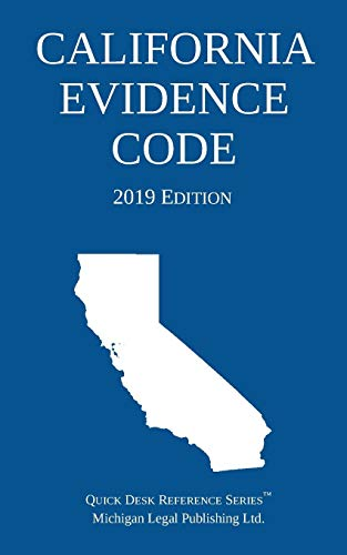 California Evidence Code; 2019 Edition
