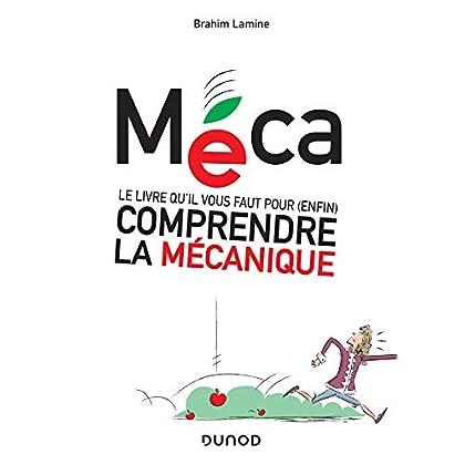 Méca - Le livre qu'il vous faut pour (enfin) comprendre la mécanique