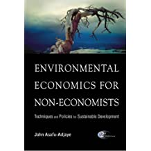 Environmental Economics For Non-Economists: Techniques And Policies For Sustainable Development
