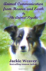Animal Communication from Heaven and Earth: by The Animal Psychic: Volume 5