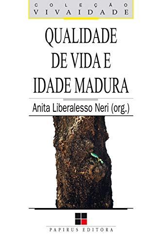 Qualidade de vida e idade madura (Vivaidade) (Portuguese Edition) por Anita Liberalesso Neri