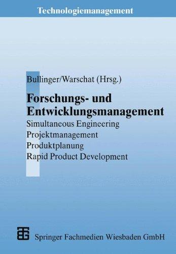 Forschungs- und Entwicklungsmanagement: Simultaneous Engineering, Projektmanagement, Produktplanung, Rapid Product Development (Technologiemanagement ... Technologieentwicklung und Arbeitsgestaltung)