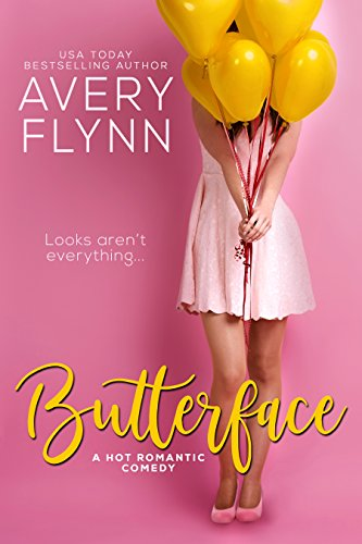 Butterface (A Hot Romantic Comedy) (The Hartigans Book 1) by Avery Flynn