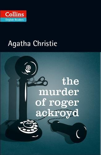 The Murder Of Roger Ackroyd (Collins Agatha Christie ELT Readers)