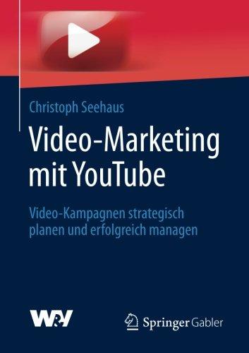 video-marketing-mit-youtube-video-kampagnen-strategisch-planen-und-erfolgreich-managen
