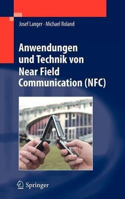 [(Anwendungen Und Technik Von Near Field Communication (NFC))] [By (author) Josef Langer ] published on (November, 2010)