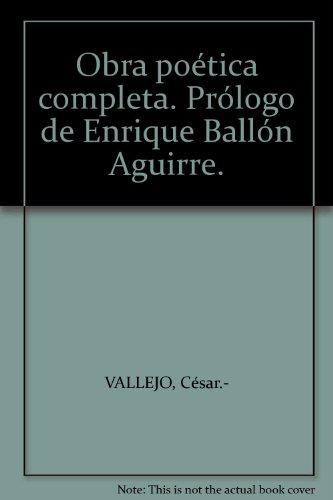 Obra poética completa. Prólogo de Enrique Ballón Aguirre. [Tapa blanda] by VA...