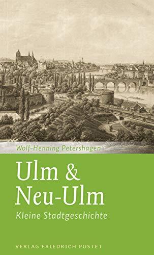 Ulm & Neu-Ulm: Kleine Stadtgeschichte (Kleine Stadtgeschichten)