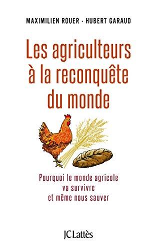 Les agriculteurs à la reconquête du monde