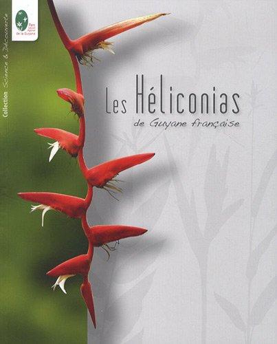 Les Héliconias de Guyane française par Jean-Marie Prévoteau