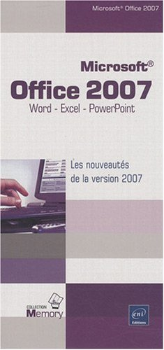 Microsoft® Office 2007 - Word, Excel et PowerPoint