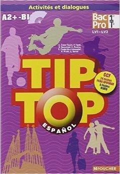 TIP-TOP Espagnol 1re-Tle BAC PRO CD audio de Anissa Creux-Tiouiri ,Antonia Pereira ,Sandrine Piederrière-Lemonnier ( 4 juin 2015 )